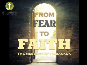 Habakkuk: From Fear to Faith