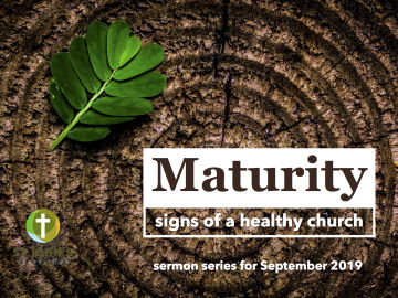 Maturity: signs of a healthy church