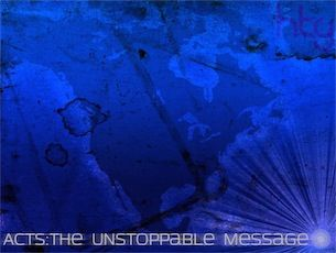 Acts : The Unstoppable Message